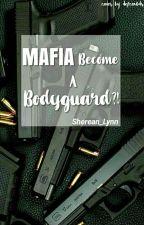 Mafia Become A Bodyguard by Sherean_Lynn