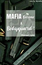 Mafia Become A Bodyguard by Sherean_Lynn
