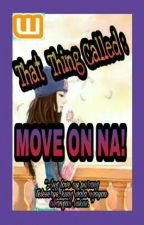 That thing called Move on na by Satchiele