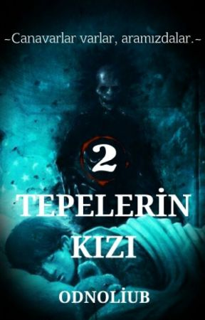 TEPELERİN KIZI 2 by odnoliub