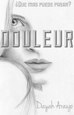 DOULEUR  by AraujoDayah