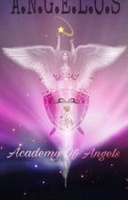 Academy Of Angels (A.N.G.E.L.O.S) by SchylerVanberg