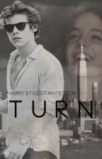 Turn (Harry Styles Fan Fiction) by xflawlesssx