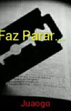 Faz Parar... by Juaogo