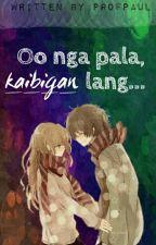 Oo nga pala, kaibigan lang... by ProfPaul