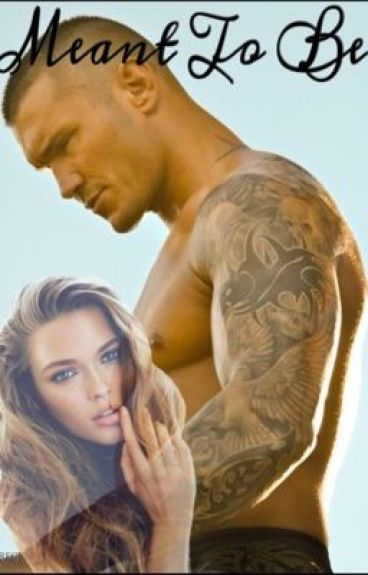 Meant to Be (Randy Orton WWE)