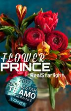 FLOWER PRINCE 👑 ✔ by RealStarlight