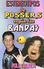 Estereotipos de Possers según las Bandas (FRASES) by polly-ulrich