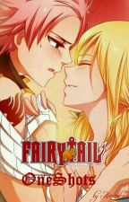 Fairy Tail ~ OneShots by Ainoaka7
