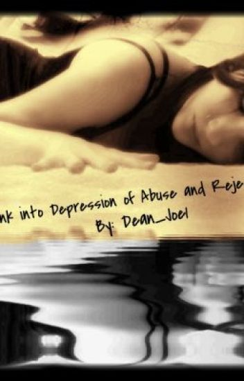 Sunk into Depression of Abuse and Rejection