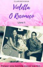 Violetta - O Recomeço by Clarinesinha