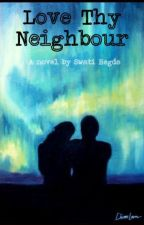 Love Thy Neighbour by SwatiHegde