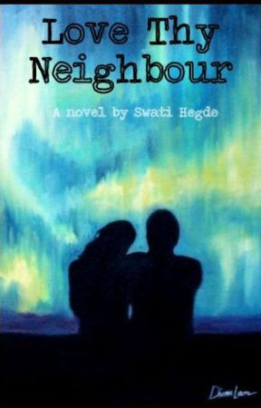Love Thy Neighbour by SwatiHegde