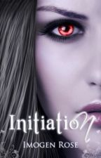 INITIATION by Imogen Rose (Bonfire Academy Book One) by ImogenRose