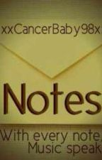Notes (unedited) [COMPLETED ] #Wattys2014 by xxCancerbaby98xx