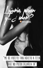 Lujuria, pasión, y... ¿Amor? |Hot|↠ J.b [EDITANDO] by holdskidrauhlx
