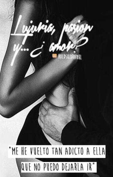 Lujuria, pasión, y... ¿Amor?  Hot ↠ J.b [EDITANDO]
