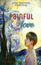 Painful Love° [ kth ] by ttaeelors