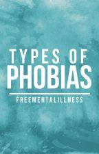 Types Of Phobias by FreeMentalIllness