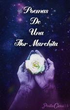 Poemas De Una Flor Marchita by PoetaCursi14