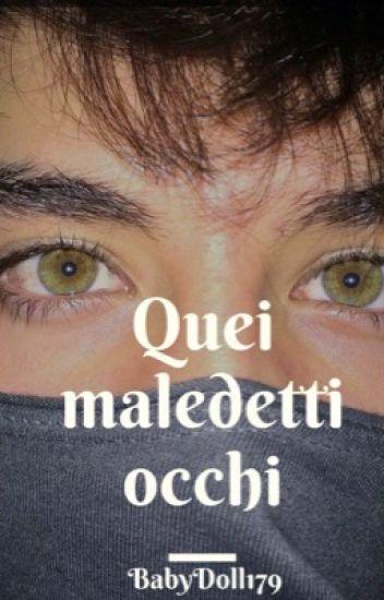 Quei Maledetti Occhi.