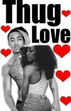 Thug Love by SpecialtyThug