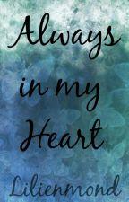 Always in my heart by Lilienmond