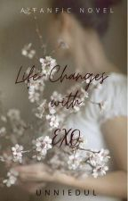 Life Changes with EXO by UnnieDul