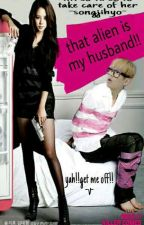 that alien is my husband!!(complete) by Nisatul_02