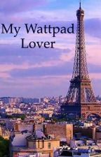 My Wattpad Lover by Krazy_Khyra