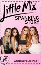 Little Mix Spanking Story by Paperclip91