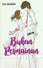 BUKAN PERMAINAN by IzaArsalan