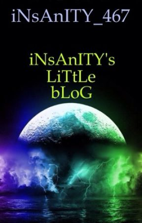 iNsAnITY's Little Blog by iNsAnITY_467