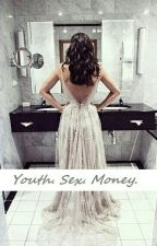 Youth. Sex. Money. by coffee-wifi-mybed