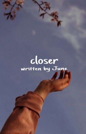 Closer   ✔ by _imaginatively_