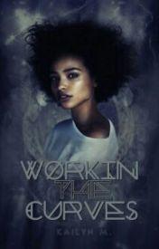 ~Workin' The Curves (Interracial) by WhereYouWannaBe