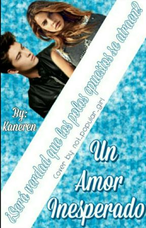 Un Amor Inesperado [#UAI1] by Kaneren