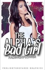 The Alpha's Bad Girl  by fadingxflower