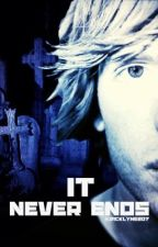 It Never Ends [Of Mice & Men- Alan Ashby fanfic] by Jacklyne207