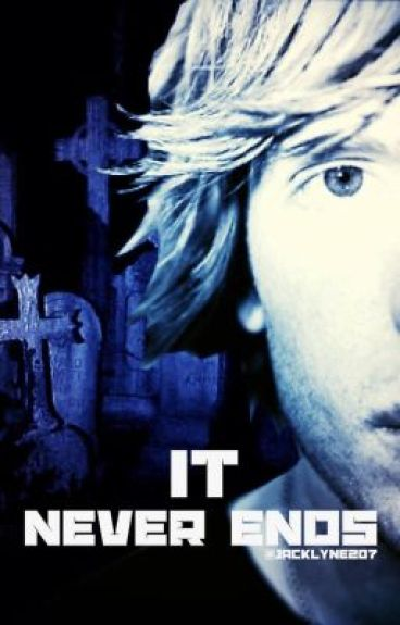 It Never Ends [Of Mice & Men- Alan Ashby fanfic]
