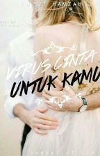 Virus Cinta untuk kamu by PutriHandayani0