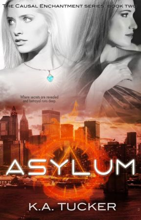Asylum - Book 2 in the Causal Enchantment Series by katucker