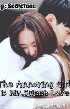 The Annoying Girl is My Sweet Love by secretaaa