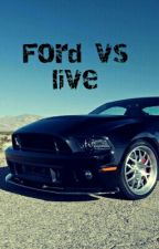 Ford vs live (ЗАКОНЧЕН) by user12653634