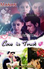 ~LOVE IS TRUST~ MaNan TS  by mananneetu