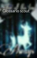 Glossario scout by Poseidone1