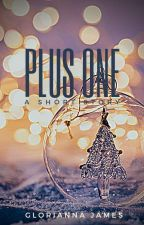 Plus One--A Short Story by Gloriannajames