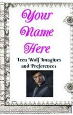 Your Name Here (Teen Wolf Imagines & Preferences) by RedBrickIsaac