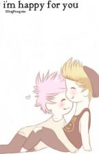 i'm happy for you | muke by IHugPenguin