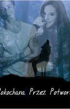 Pokochana Przez Potwora by Zuzia44444